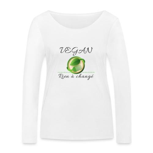 Vegan rien a changé - T-shirt manches longues bio Stanley & Stella Femme