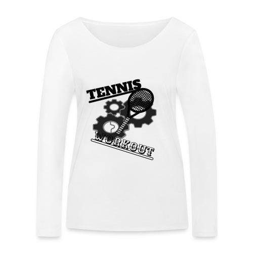 TENNIS WORKOUT - Women's Organic Longsleeve Shirt by Stanley & Stella