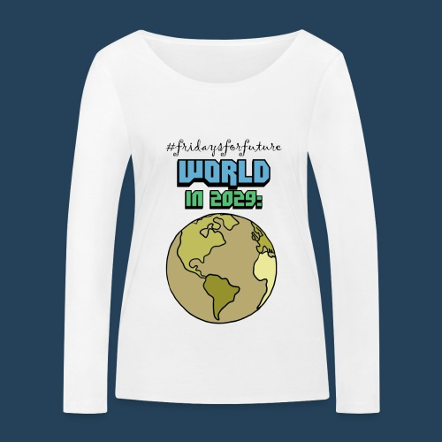 World in 2029 #fridaysforfuture #timetravelcontest - Frauen Bio-Langarmshirt von Stanley & Stella