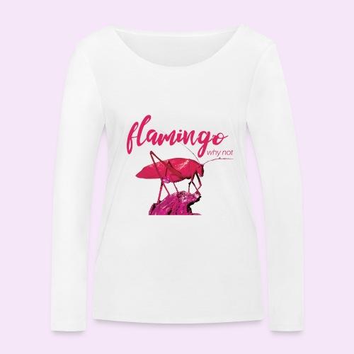 Wannabe Flamingo Sprinkhaan HOT PINK BABY - Vrouwen bio shirt met lange mouwen van Stanley & Stella