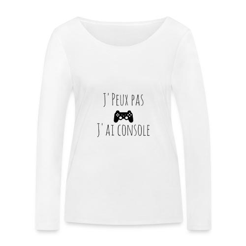 J'peux pas J'ai Console - T-shirt manches longues bio Stanley & Stella Femme