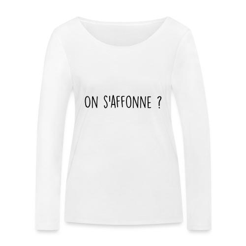 On s'affonne ? - T-shirt manches longues bio Stanley & Stella Femme
