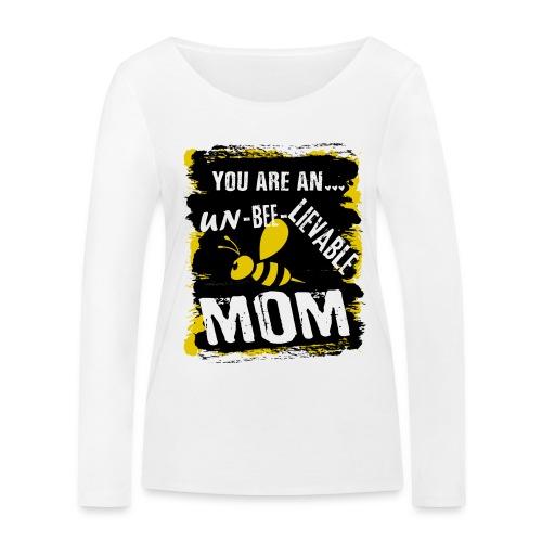 you are an... un-BEE-Lievable mom - Frauen Bio-Langarmshirt von Stanley & Stella