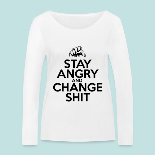 Stay Angry - Women's Organic Longsleeve Shirt by Stanley & Stella