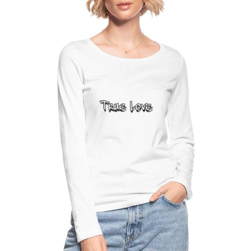 TRUE LOVE:By wesleysilva - Camiseta de manga larga ecológica mujer de Stanley & Stella