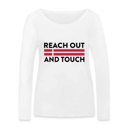 Reach Out And Touch - Økologisk Stanley & Stella langærmet T-shirt til damer