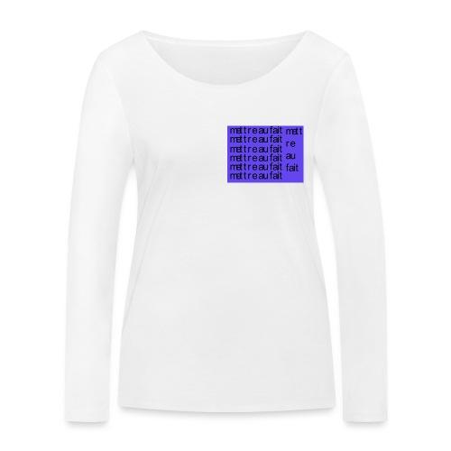 mettre au fait - Økologisk Stanley & Stella langærmet T-shirt til damer