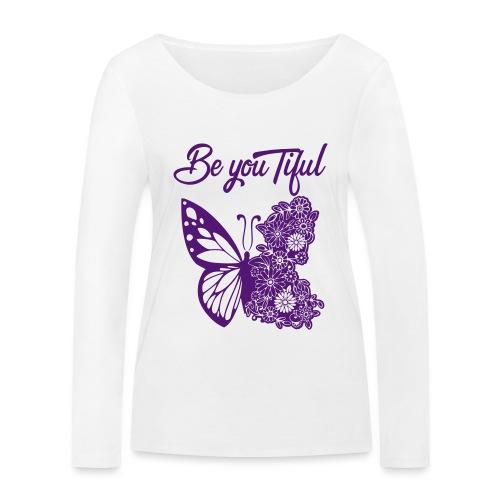 Be you tiful flower butterfly - Vrouwen bio shirt met lange mouwen van Stanley & Stella