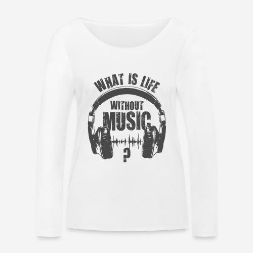 Musik ist Leben - Frauen Bio-Langarmshirt von Stanley & Stella