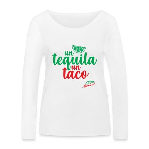 Un Tequila Un Taco - Camiseta de manga larga ecológica mujer de Stanley & Stella