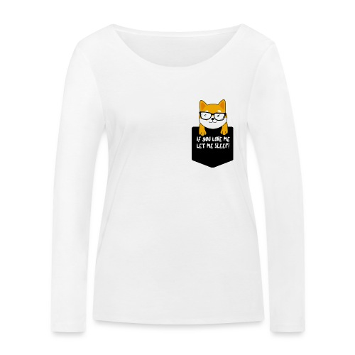 If You Love Me Let Me Sleep - T-shirt manches longues bio Stanley & Stella Femme