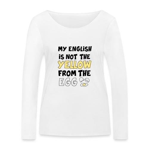 Schlechtes Englisch Witz Typografie - Frauen Bio-Langarmshirt von Stanley & Stella