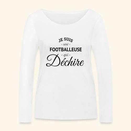 Footballeuse Je suis une footballeuse qui déchire - T-shirt manches longues bio Stanley & Stella Femme