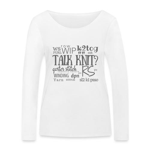 Talk Knit ?, gray - Women's Organic Longsleeve Shirt by Stanley & Stella