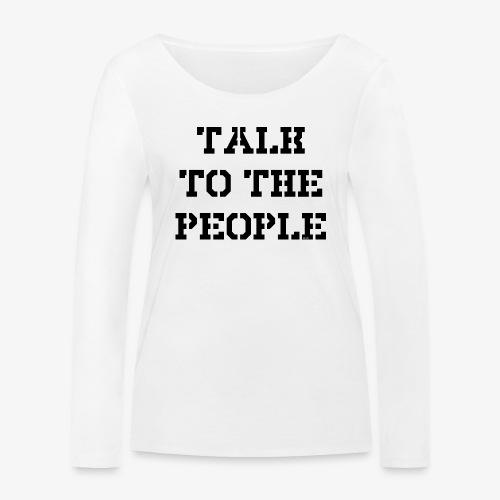 Talk to the people - schwarz - Frauen Bio-Langarmshirt von Stanley & Stella