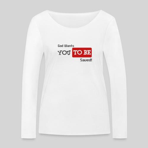 God wants you to be saved Johannes 3,16 - Frauen Bio-Langarmshirt von Stanley & Stella
