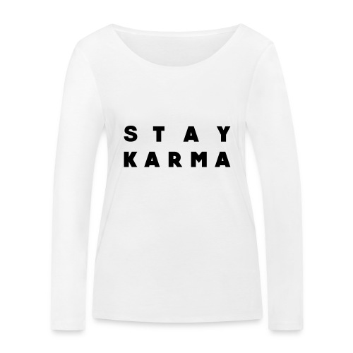 Stay Karma - Maglietta a manica lunga ecologica da donna di Stanley & Stella