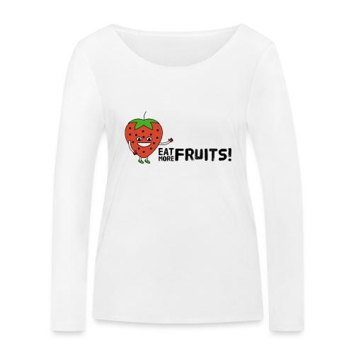 Eat More Fruits! strawberry - Women's Organic Longsleeve Shirt by Stanley & Stella