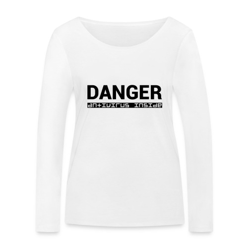 DANGER_antivirus_inside - Women's Organic Longsleeve Shirt by Stanley & Stella