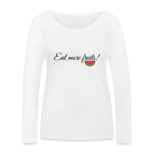 Eat more fruits! melon - Women's Organic Longsleeve Shirt by Stanley & Stella