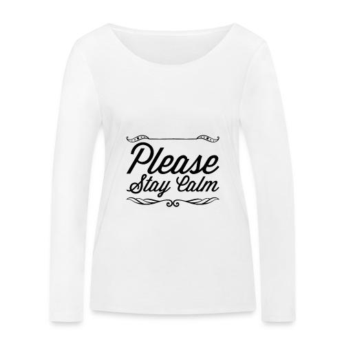 Please Stay Calm - Women's Organic Longsleeve Shirt by Stanley & Stella