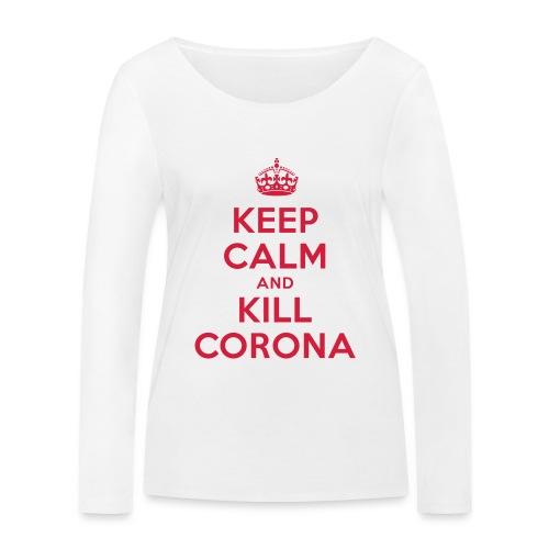 KEEP CALM and KILL CORONA - Frauen Bio-Langarmshirt von Stanley & Stella