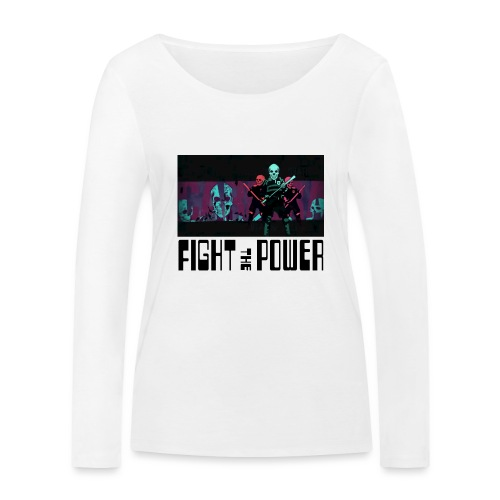 Fight The Power - Women's Organic Longsleeve Shirt by Stanley & Stella