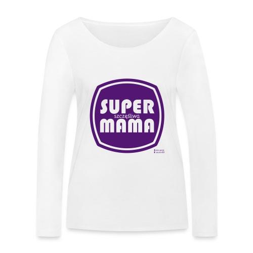 Super mama szcześliwa - Ekologiczna koszulka damska z długim rękawem Stanley & Stella