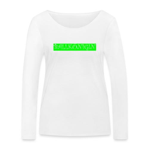 Ballkönigin - Frauen Bio-Langarmshirt von Stanley & Stella