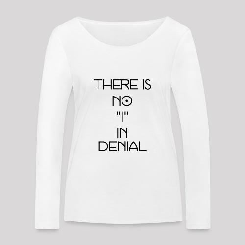 No I in denial - Vrouwen bio shirt met lange mouwen van Stanley & Stella