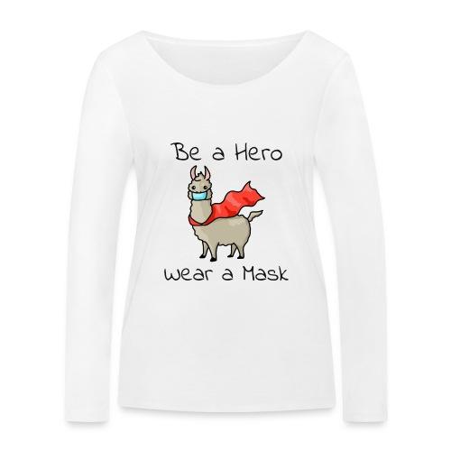 Sei ein Held, trag eine Maske! - Frauen Bio-Langarmshirt von Stanley & Stella