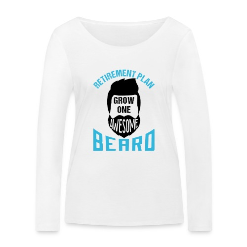 Retirement Plan Grow One Awesome Beard - Frauen Bio-Langarmshirt von Stanley & Stella