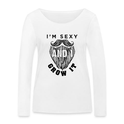 I'm Sexy And I Grow It Funny Beard Quotes Gift - Frauen Bio-Langarmshirt von Stanley & Stella