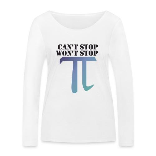 Pi Day Cant Stop Wont Stop Shirt Hell - Frauen Bio-Langarmshirt von Stanley & Stella