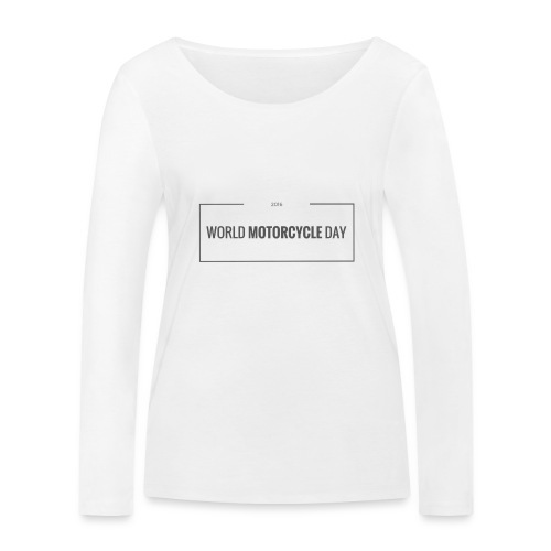 World Motorcycle Day 2016 Official T-Shirt ~ White - Women's Organic Longsleeve Shirt by Stanley & Stella