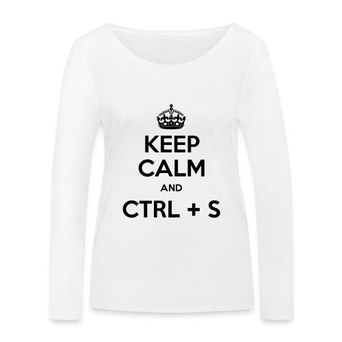 Keep Calm and CTRL+S - T-shirt manches longues bio Stanley & Stella Femme