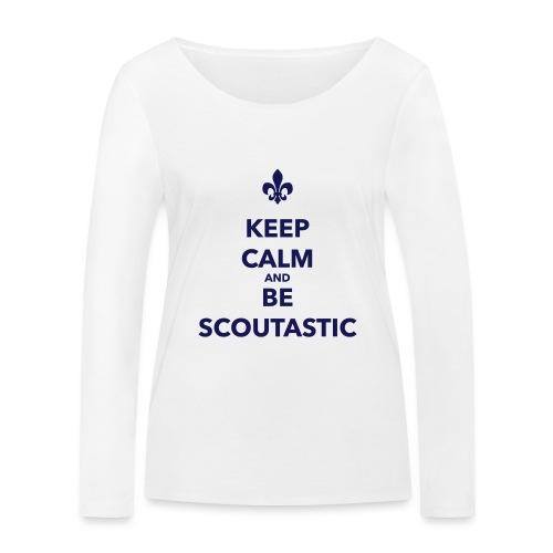 Keep calm and be scoutastic - Farbe frei wählbar - Frauen Bio-Langarmshirt von Stanley & Stella