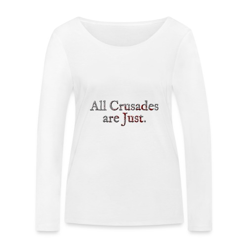 All Crusades Are Just. Alt.2 - Women's Organic Longsleeve Shirt by Stanley & Stella