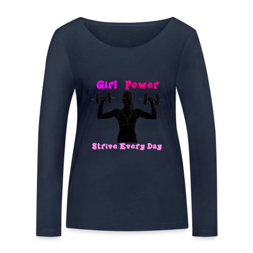 GIRL POWER strive every day - Camiseta de manga larga ecológica mujer de Stanley & Stella
