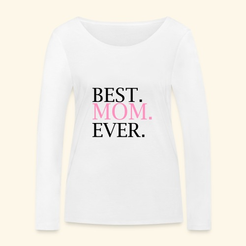 Best Mom Ever nbg 2000x2000 - Økologisk Stanley & Stella langærmet T-shirt til damer