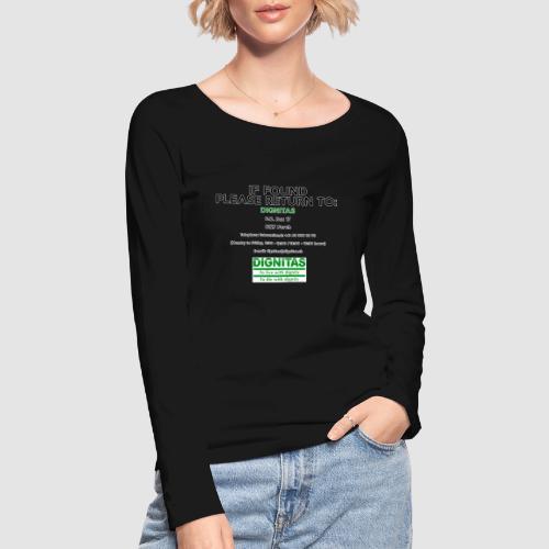 Dignitas - If found please return joke design - Women's Organic Longsleeve Shirt by Stanley & Stella