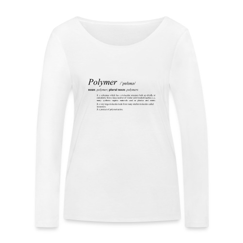 Polymer definition. - Women's Organic Longsleeve Shirt by Stanley & Stella