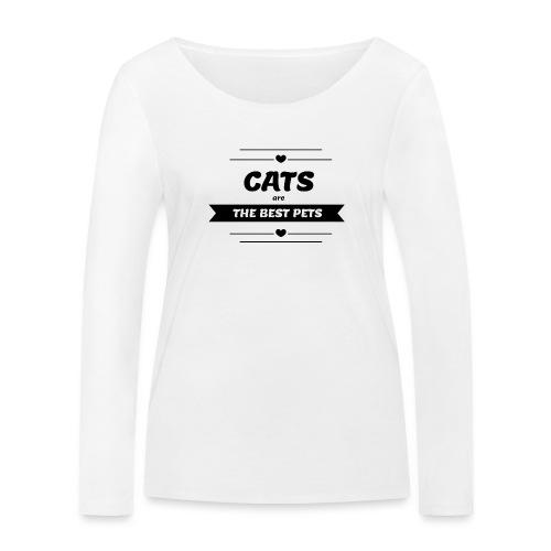 cats are the best pets - Frauen Bio-Langarmshirt von Stanley & Stella