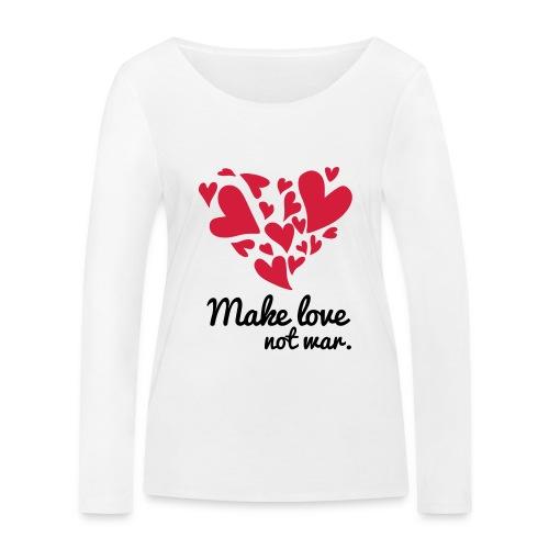 Make Love Not War T-Shirt - Women's Organic Longsleeve Shirt by Stanley & Stella