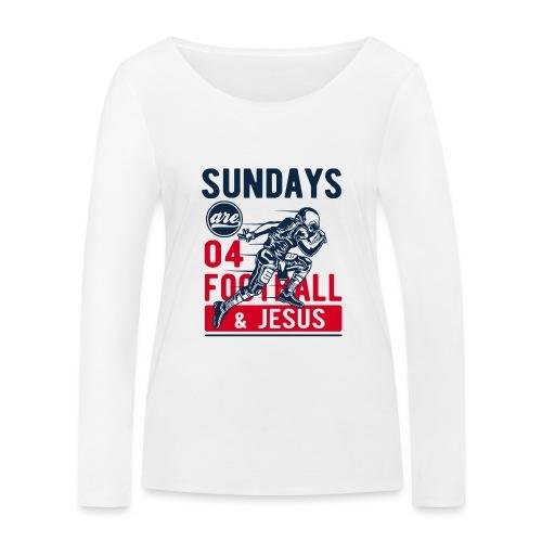 Sany O. Sundays Are For Football And Jesus - Frauen Bio-Langarmshirt von Stanley & Stella