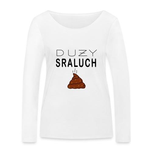 Duży sraluch - Ekologiczna koszulka damska z długim rękawem Stanley & Stella