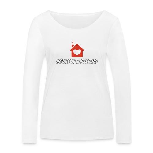 House is a Feeling - Women's Organic Longsleeve Shirt by Stanley & Stella
