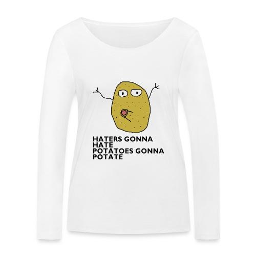 Haters gonna hate - Frauen Bio-Langarmshirt von Stanley & Stella