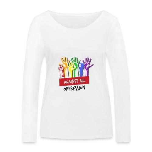 Against All Oppression - Vrouwen bio shirt met lange mouwen van Stanley & Stella