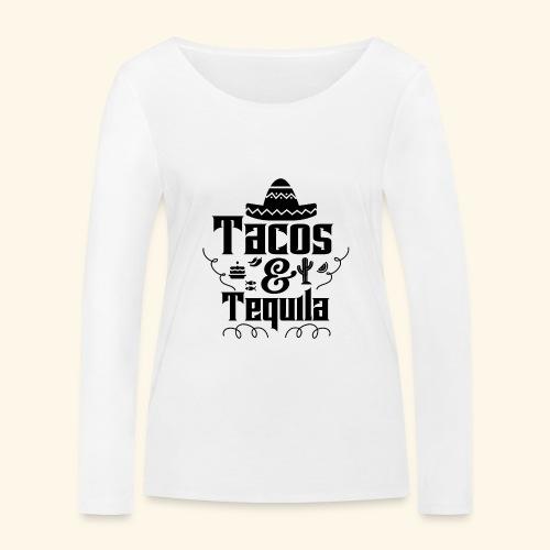 Tacos & Tequila - Frauen Bio-Langarmshirt von Stanley & Stella
